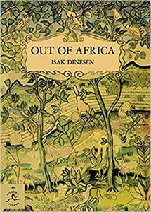 Out of Africa, by Isak Dinesen