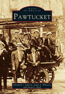 Pawtucket, by Elizabeth J. Johnson, James L. Wheaton and Susan L. Reed