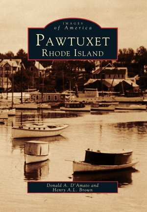Pawtuxet, Rhode Island, by Donald A. D'Amato and Henry A. L. Brown