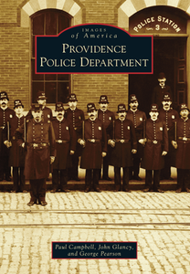 Providence Police Department, by Paul Campbell, John Glancy, and George Pearson