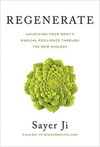 Regenerate: Unlocking Your Body's Radical Resilience through the New Biology by, Sayer Ji