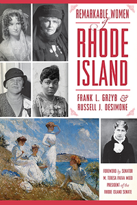 Remarkable Women of Rhode Island, by Frank L. Grzyb