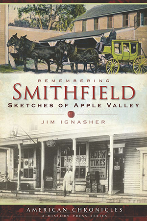 Remembering Smithfield: Sketches of Apple Valley, by Jim Ignasher