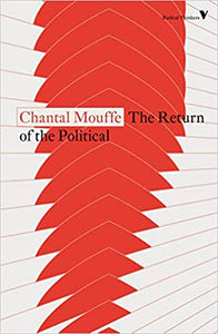 The Return of the Political by, Chantal Mouffe