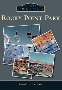 Rocky Point Park, by David Bettencourt