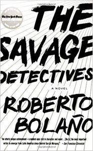 Savage Detectives by Roberto Bolano