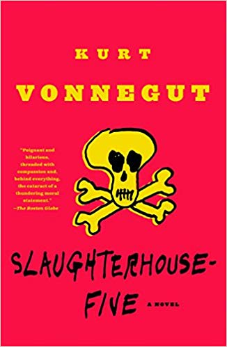 Slaughterhouse-Five, by Kurt Vonnegut