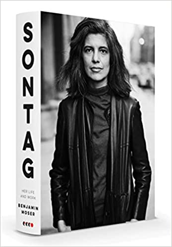 Sontag: Her Life and Work, by Benjamin Moser (Pulitzer Prize Winner 2020)