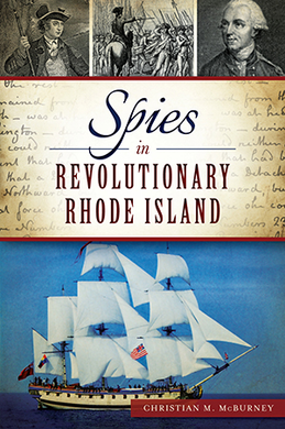 Spies in Revolutionary Rhode Island, by Christian M. McBurney