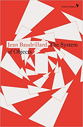 The System of Objects, by Jean Baudrillard
