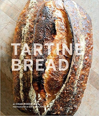 Tartine Bread, Chad Robertson