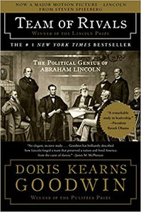 Team of Rivals: The Political Genius of Abraham Lincoln, by Doris Kearns Goodwin