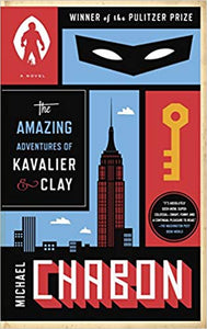 The Amazing Adventures of Kavalier & Clay, by Michael Chabon
