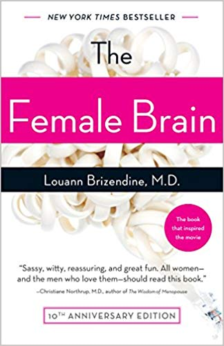 The Female Brain, by Louann Brizendine