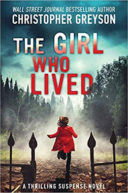 The Girl Who Lived: A Thrilling Suspense Novel, by Christopher Greyson