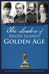 The Leaders of Rhode Island's Golden Age, by Dr. Patrick T. Conley