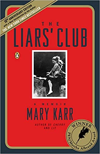 The Liars' Club: A Memoir, by Mary Karr
