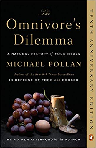 The Omnivore's Dilemma: A Natural History of Four Meals, by Michael Pollan