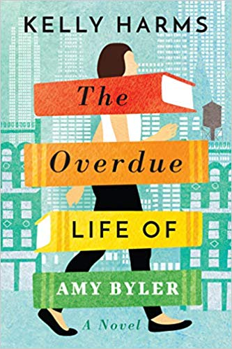 The Overdue Life of Amy Byler, by Kelly Harms