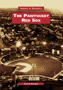 The Pawtucket Red Sox, by David Borges