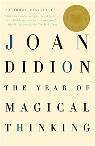 The Year of Magical Thinking, by Joan Didion