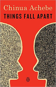 Things Fall Apart, by Chinua Achebe