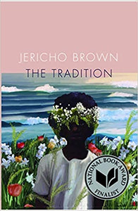The Tradition, by Jericho Brown (Pulitzer Prize Winner 2020)