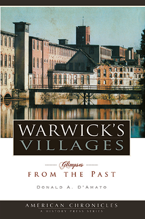 Warwick's Villages: Glimpses from the Past, by Donald A. D'Amato