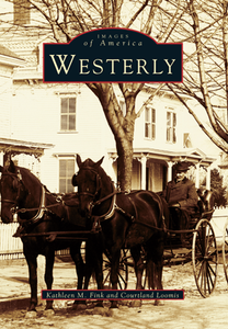 Westerly, by Kathleen M. Fink and Courtland Loomis