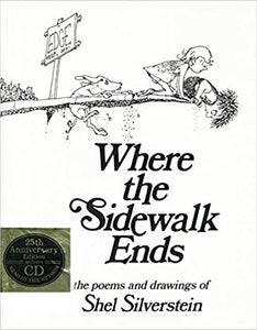 Where the Sidewalk Ends: The Poems and Drawings of Shel Silverstein, by Shel Silverstein