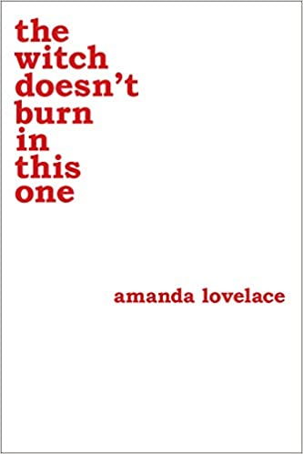 witch doesn't burn in this one by, Amanda Lovelace