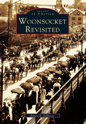 Woonsocket Revisited, by Robert R. Bellerose