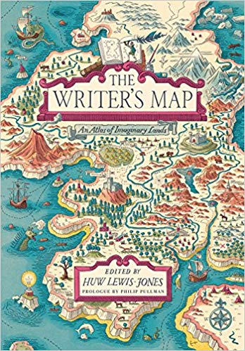 Writer's Map: An Atlas of Imaginary Lands, by Huw Lewis-Jones