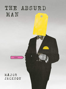 The Absurd Man, by Major Jackson