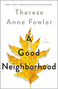 A Good Neighborhood, by Therese Anne Fowler