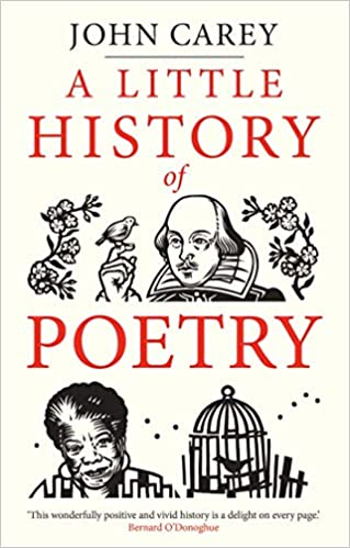 A Little History of Poetry, by John Carey (Little Histories Series)