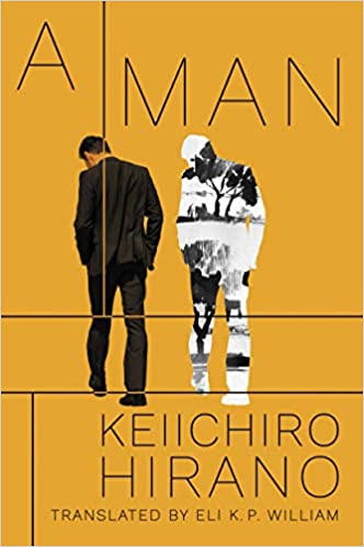 A Man, by Keiichiro Hirano (Translated by Eli K.P. William)