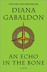 Outlander (Book 7): An Echo in the Bone, by Diana Gabaldon
