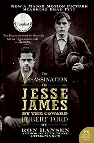 Assassination of Jesse James by the Coward Robert Ford, by Ron Hansen