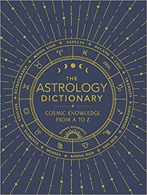 The Astrology Dictionary: Cosmic Knowledge from A to Z, by Donna Woodwell