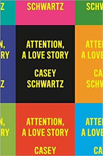 Attention A Love Story, by Casey Schwartz