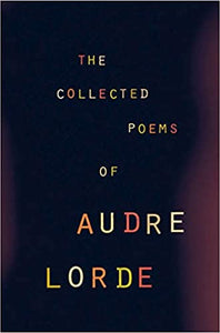 The Collected Poems of Audre Lorde, by Audre Lorde