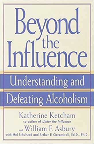 Beyond the Influence: Understanding and Defeating Alcoholism, by Katherine Ketcham