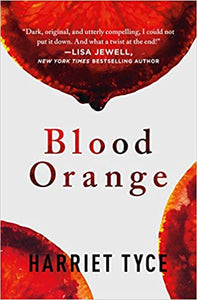 Blood Orange, by Harriet Tyce