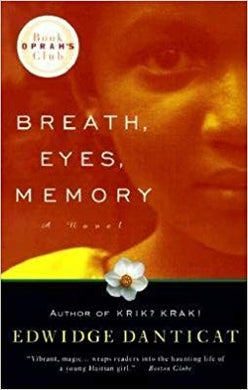 Breath Eyes Memory, by Danticat Edwidge