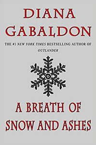 Outlander (Book Six): A Breath of Snow and Ashes, by Diana Gabaldon