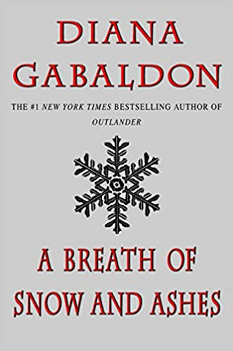 Outlander (Book 6): A Breath of Snow and Ashes, by Diana Gabaldon