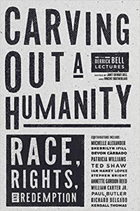 Carving Out a Humanity: Race, Rights, and Redemption, by Vincent Southerland