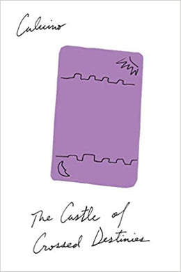 The Castle of Crossed Destinies, by Italo Calvino