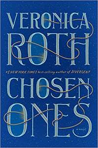 The Chosen Ones, by Veronica Roth